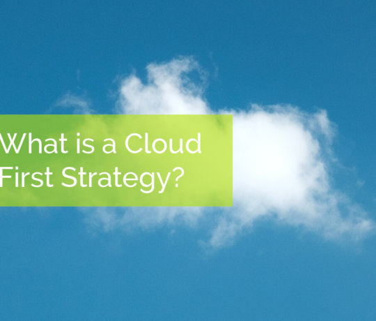 What is a cloud first it strategy?