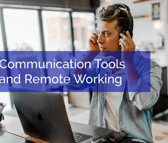 The Right Communication Tools for Remote Working