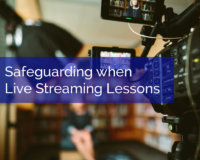 Ten Safeguarding Considerations when Live Streaming Lessons