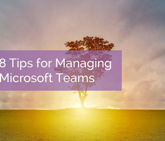8 Tips for Managing Microsoft Teams