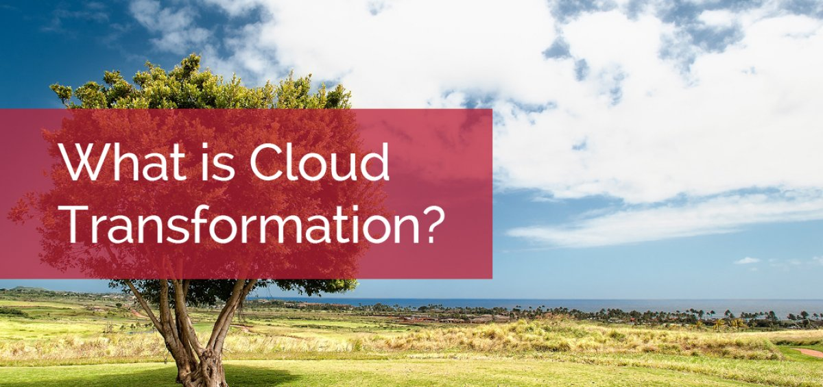 What is Cloud Transformation?