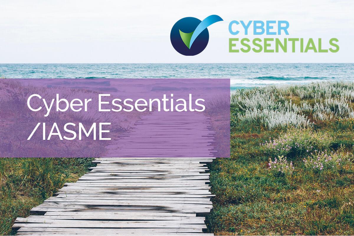 Cyber Essentials / IASME