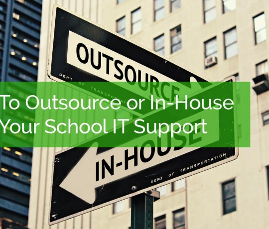 To Outsource or In-House Your School IT Support